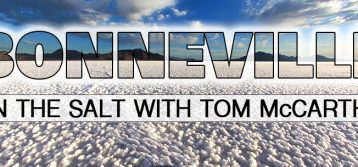 Bonneville Speed Week – On the Salt with Tom McCarthy – Day 5