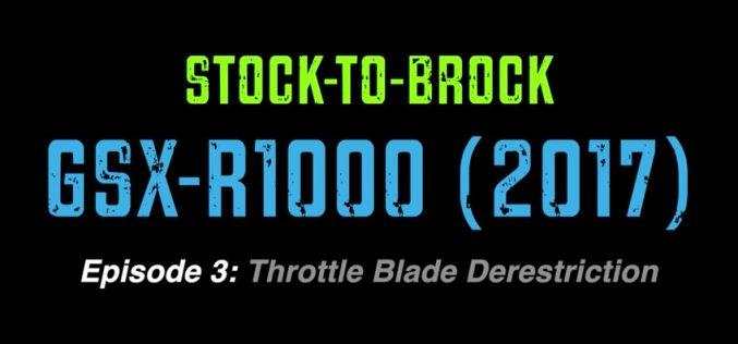 2017 Suzuki GSX-R1000 | Episode 3 : Throttle Blade Derestriction