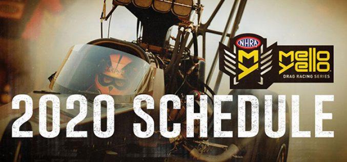 NHRA: 2020 Mello Yello Drag Racing Series Schedule