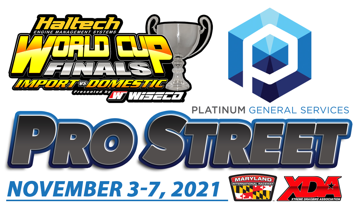 World Cup Finals Pro Street Motorcycles