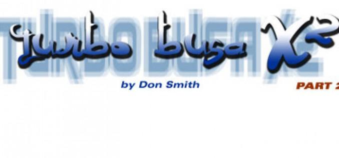 Turbo Busa X2 – Part 2